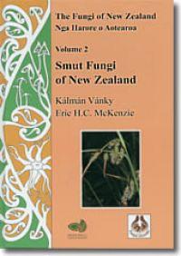 Fungi of NZ Volume 2 - Smut Fungi